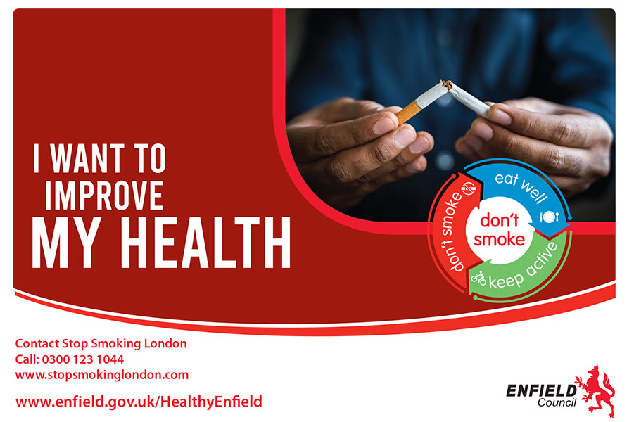 Stop smoking, I want to improve my health www.enfield.gov.uk/HealthyEnfield